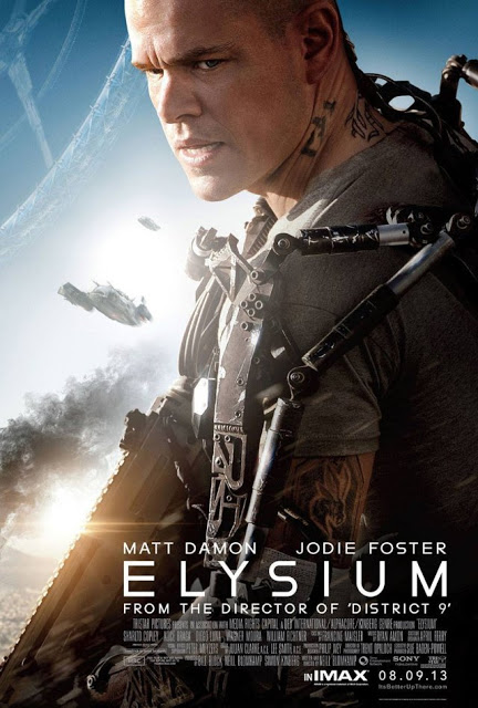 Elysium – Starring Matt Damon & Jodie Foster, Written and Directed by Neill Blomkamp.